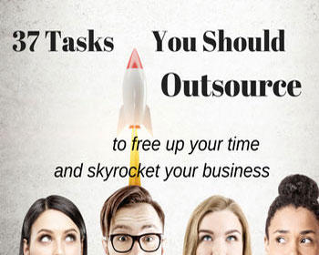 37 Tasks You Should Outsource To Free Up Your Time and Skyrocket Your Business